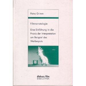 9783926372604: Filmnarratologie: Eine Einfuhrung in die Praxis der Interpretation am Beispiel des Werbespots (German Edition)