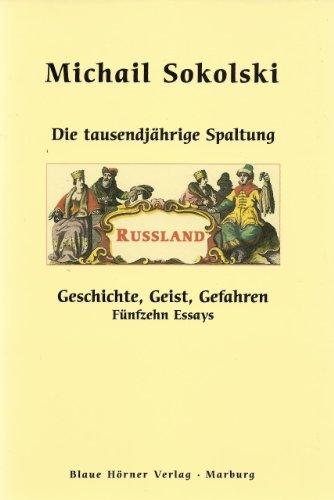 9783926385345: Die tausendjahrige Spaltung: Russland : Geschichte, Geist, Gefahren : funfzehn streitbare Essays