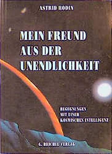 9783926388346: Mein Freund aus der Unendlichkeit: Begegnung mit einer kosmischen Intelligenz