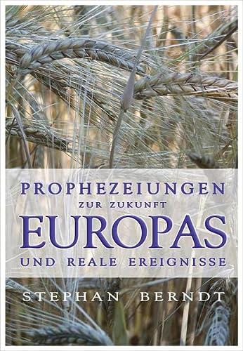 9783926388827: Prophezeiungen zur Zukunft Europas und reale Ereignisse