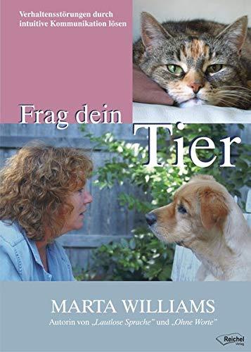 9783926388988: Frag dein Tier: Wie sich Verhaltensprobleme bei Tieren durch intuitive Kommunikation lösen lassen