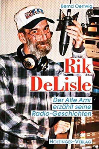 9783926396426: Rik DeLisle - Der Alte Ami erzählt seine Radiogeschichten