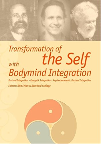 9783926396679: Transformation of the Self with Bodymind Integration: Postural Integration - Energetic Integration - Psychotherapeutic Postural Integration