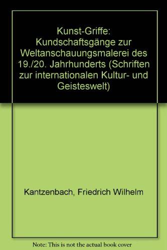 Kunst-Griffe. Kundschaftsgänge zur Weltanschauungsmalerei des 19./20. Jahrhunderts