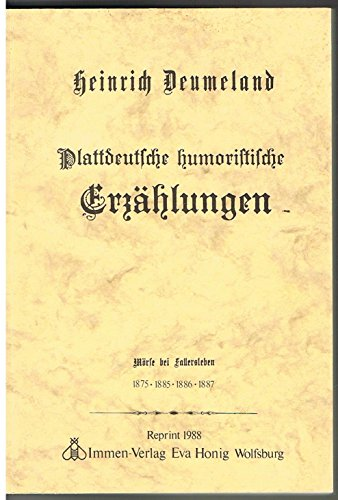 Plattdeutsche humoristische Erzählungen: Deumeland, Heinrich