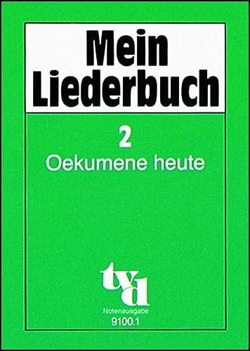 9783926512208: Mein Liederbuch 2. Oekumene heute. Notenausgabe: 225 Lieder