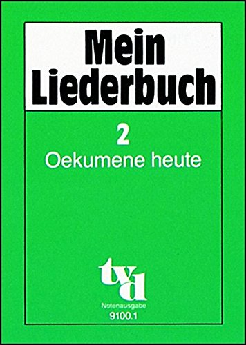 9783926512208: Mein Liederbuch 2. Oekumene heute. Notenausgabe.