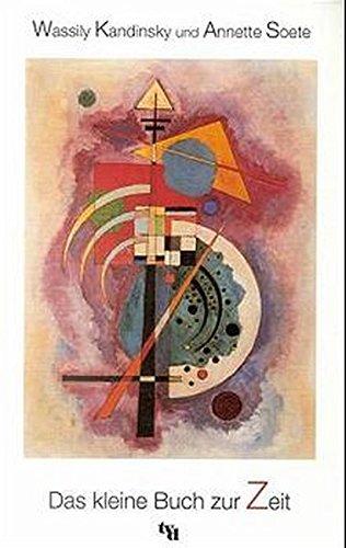 Das kleine Buch zur Zeit.: Kandinsky, Wassily