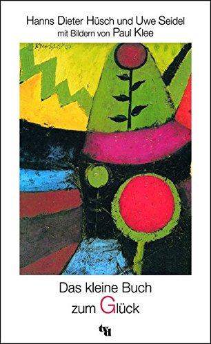 9783926512437: Das kleine Buch zum Glück