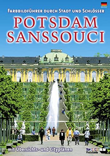 9783926526717: Potsdam/Sanssouci (deutsche Ausgabe) Farbbildführer durch Stadt und Schlösser
