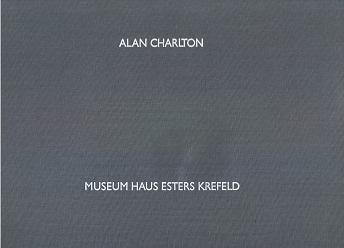 9783926530608: Alan Charlton: Museum Haus Esters Krefeld, 1. November 1992 bis 31. Januar 1993 (German Edition)