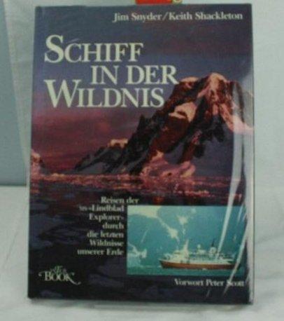 Schiff in der Wildnis : Reisen der: Snyder, Jim und