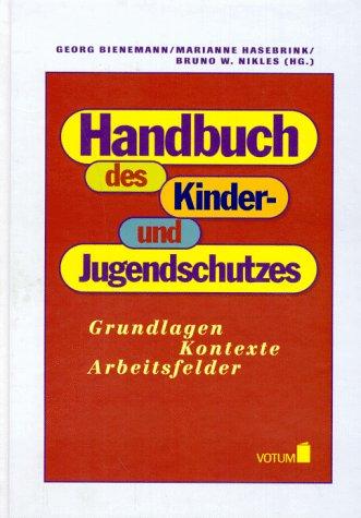 9783926549839: Handbuch des Kinder- und Jugendschutzes. Grundlagen. Kontexte. Arbeitsfelder