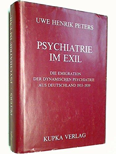 9783926567048: Psychiatrie im Exil: Die Emigration der Dynamischen Psychiatrie aus Deutschland 1933-1939