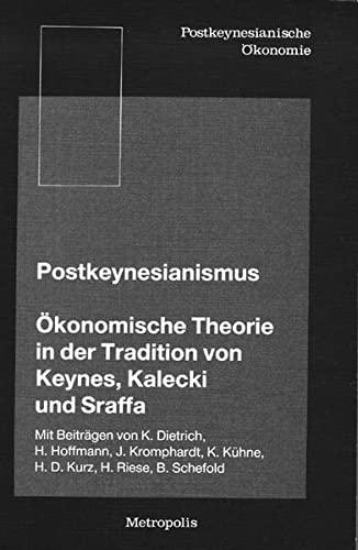 9783926570000: Postkeynesianismus. Ökonomische Theorie in der Tradition von Keynes, Kalecki und Sraffa. ( Postkeynesianische Ökonomie) .