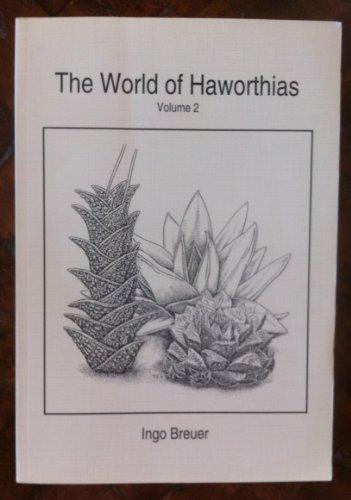 9783926573131: The World of Haworthias: Volume 2