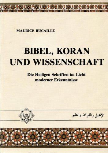 BIBEL, KORAN UND WISSENSCHAFT.: MAURICE BUCAILIE
