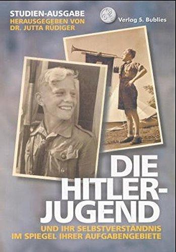 9783926584380: Die Hitlerjugend und ihr Selbstverständnis im Spiegel ihrer Aufgabengebiete.
