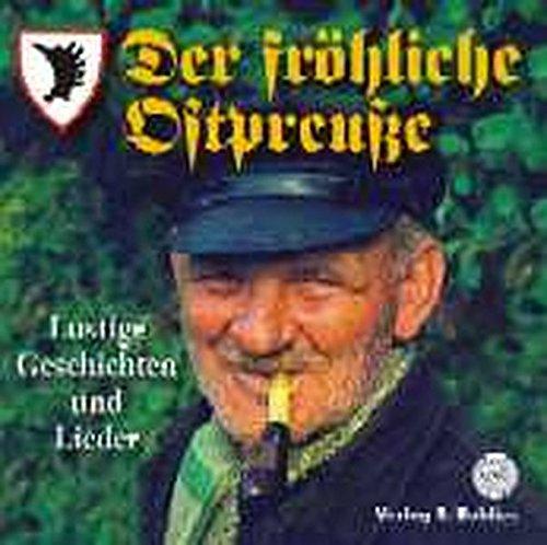 9783926584885: Der fr�hliche Ostpreu�e. CD: Lustige Geschichten und Lieder in ostpreu�ischem Dialekt