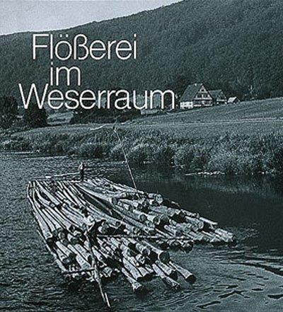 Flösserei im Weserraum: Leben und Arbeiten in: Hans-walter-keweloh-nicola-borger-keweloh