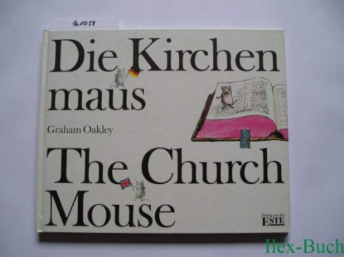 Die Kirchen maus ~ The Church Mouse (9783926616043) by Graham Oakley