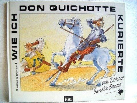 9783926616104: Wie ich Don Quichotte kurierte - von Doktor Sancho Panza