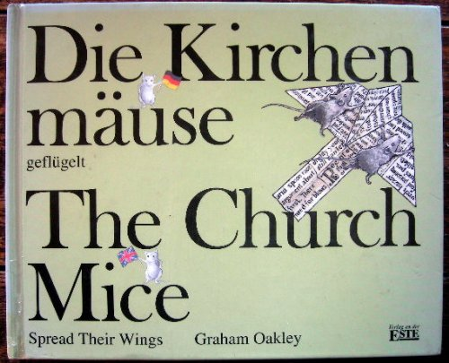 9783926616845: Die Kirchenmäuse geflügelt /The Church Mice Spread Their Wings