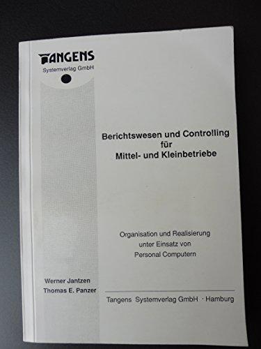 9783926622624: Berichtswesen und Controlling für Mittel- und Kleinbetriebe. Organisation und Realisierung unter Einsatz von Personal Computern