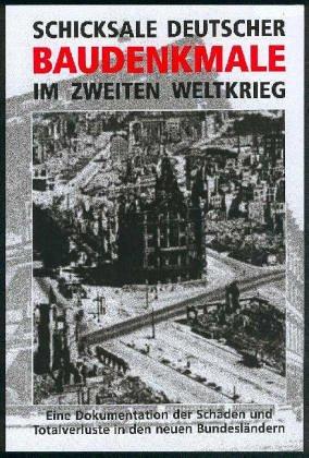 9783926642240: Schicksale Deutscher Baudenkmale im 2. Weltkrieg.