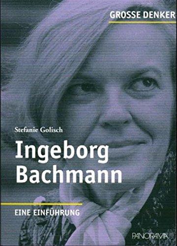 Große Denker - Ingeborg Bachmann: 1926-1973. Eine Einführung - Golisch, Stefanie