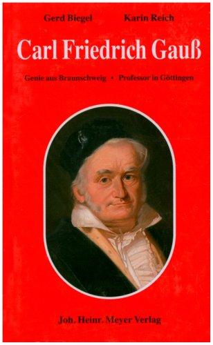 9783926701633: Carl Friedrich Gauss: Genie aus Braunschweig - Professor in Göttingen