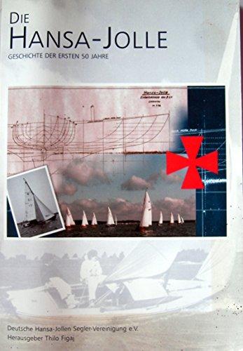 9783926707079: Die Hansa-Jolle, Reiseberichte und Chronik