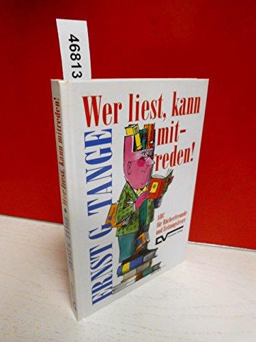 Wer liest, kann mitreden!. ABC für Bücherfreunde: Tange, Ernst G