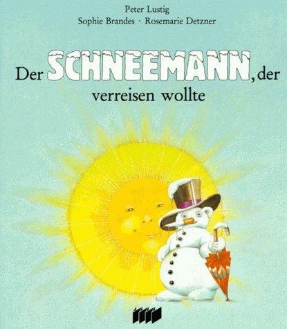9783926740021: Der Schneemann, der verreisen wollte.