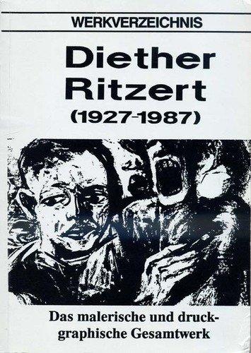 9783926759030: Werkverzeichnis Diether Ritzert (1927-1987): Das malerische und druckgraphische Gesamtwerk der Jahre 1941 bis 1987 (German Edition)