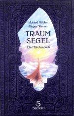 9783926789082: Traumsegel: Ein Märchenbuch