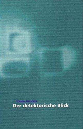 9783926796493: Timm Ulrichs - Der detektorische Blick (Livre en allemand)
