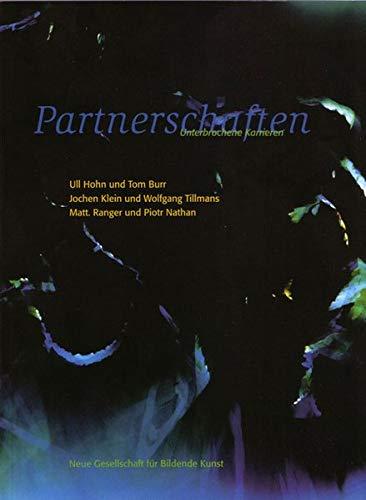 9783926796721: Partnerschaften: Unterbrochene Karrieren: Ull Hohn und Tom Burr/Jochen Klein und Wolfgang Tillmans/Matt. Ranger und Piotr Nathan (Livre en allemand)