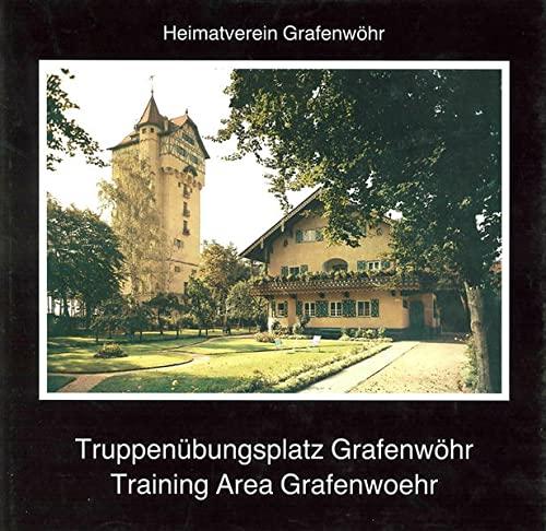 9783926817051: Truppenübungsplatz Grafenwöhr / Training Area Grafenwöhr