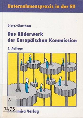 9783926831378: Das Räderwerk der EG-Kommission. Strukturen, Zuständigkeiten, Entscheidungswege, Adressen