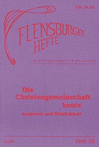 Die Christengemeinschaft heute. Anspruch und Wirklichkeit. Flensburger Hefte. Anthroposophie im Gespräch. Heft 35. 12/91.