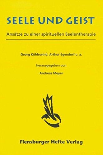9783926841476: Seele und Geist: Ans�tze zu einer spirituellen Seelentherapie
