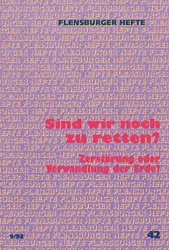 9783926841568: Sind wir noch zu retten?: Zerstörung oder Verwandlung der Erde? (Livre en allemand)