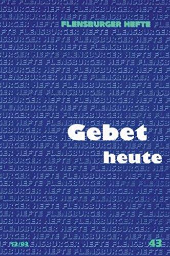 Gebet heute.: Höfer, Thomas; Neumann,