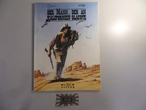 9783926884060: Der Mann, der an Kalifornien glaubte. Comic-Album