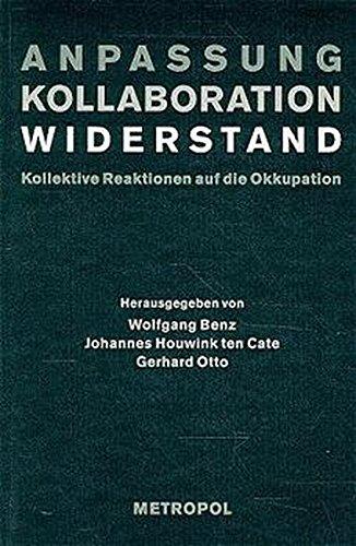 9783926893420: Anpassung, Kollaboration, Widerstand: Kollektive Reaktionen auf die Okkupation (National Socialist occupation policy in Europe 1939-1945) (German Edition)