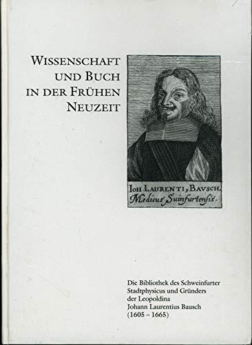 Wissenschaft und Buch in der frühen Neuzeit.: Uwe-muller-bibliothek-otto-schafer-franckesche-stiftungen