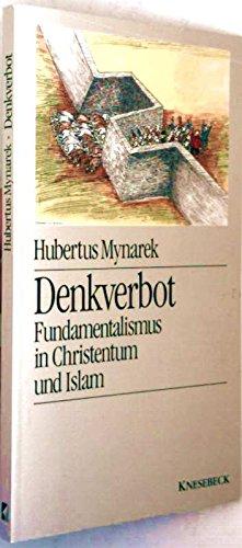Denkverbot - Fundamentalismus in Christentum und Islam