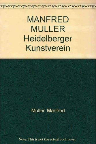 MANFRED MULLER, Heidelberger Kunstverein (SIGNED): Muller, Manfred; Manfred Schneckenburger; Hans ...