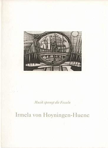 Musik sprengt die Fesseln: Irmela von Hoyningen-Huene: Osterwold, Tilman, Gercke,
